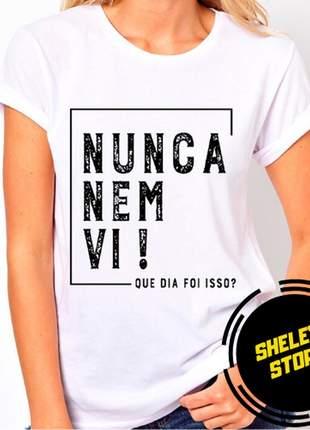 T-shirt baby look nunca nem vi