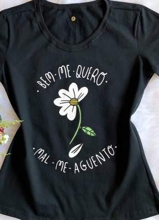 T-shirt bem me quero mal me aguento