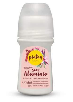 Desodorante piatan roll on renova 55ml sem alumínio