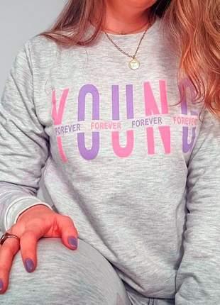 Blusa moletom forever young