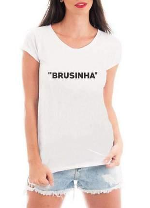 Camiseta feminina - brusinha