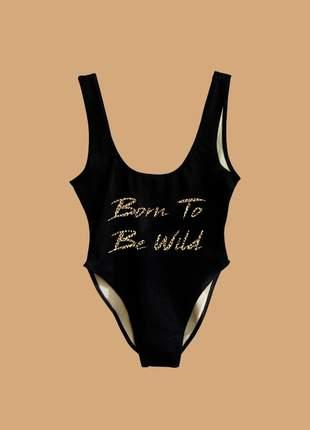 Maiô com frase born to be wild